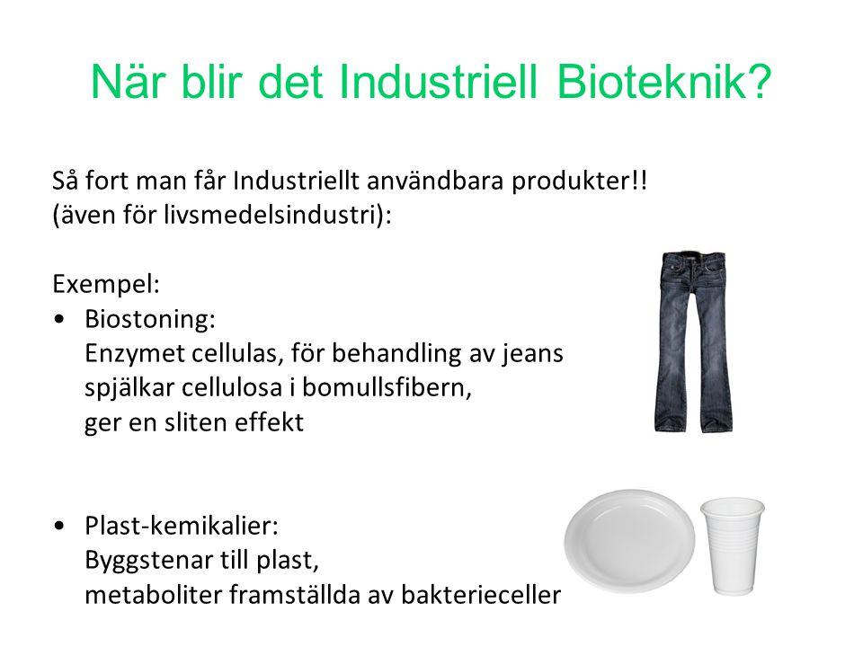 När blir det Industriell Bioteknik