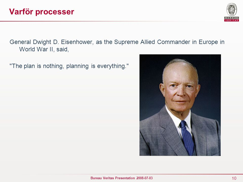 Varför processer General Dwight D. Eisenhower, as the Supreme Allied Commander in Europe in World War II, said,