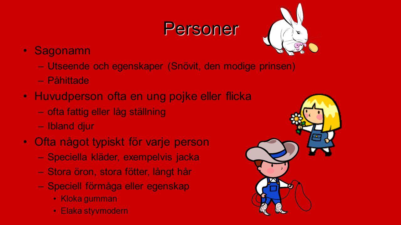 Personer Sagonamn Huvudperson ofta en ung pojke eller flicka