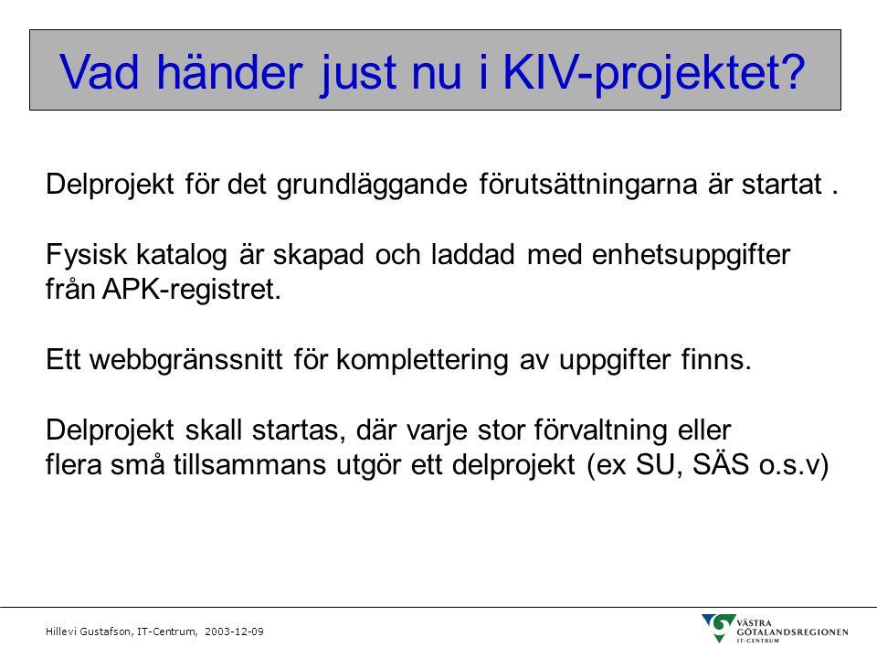 Vad händer just nu i KIV-projektet