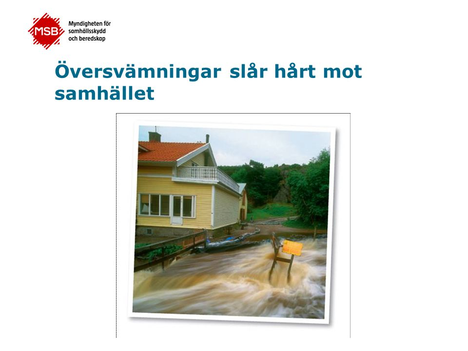 Översvämningar slår hårt mot samhället