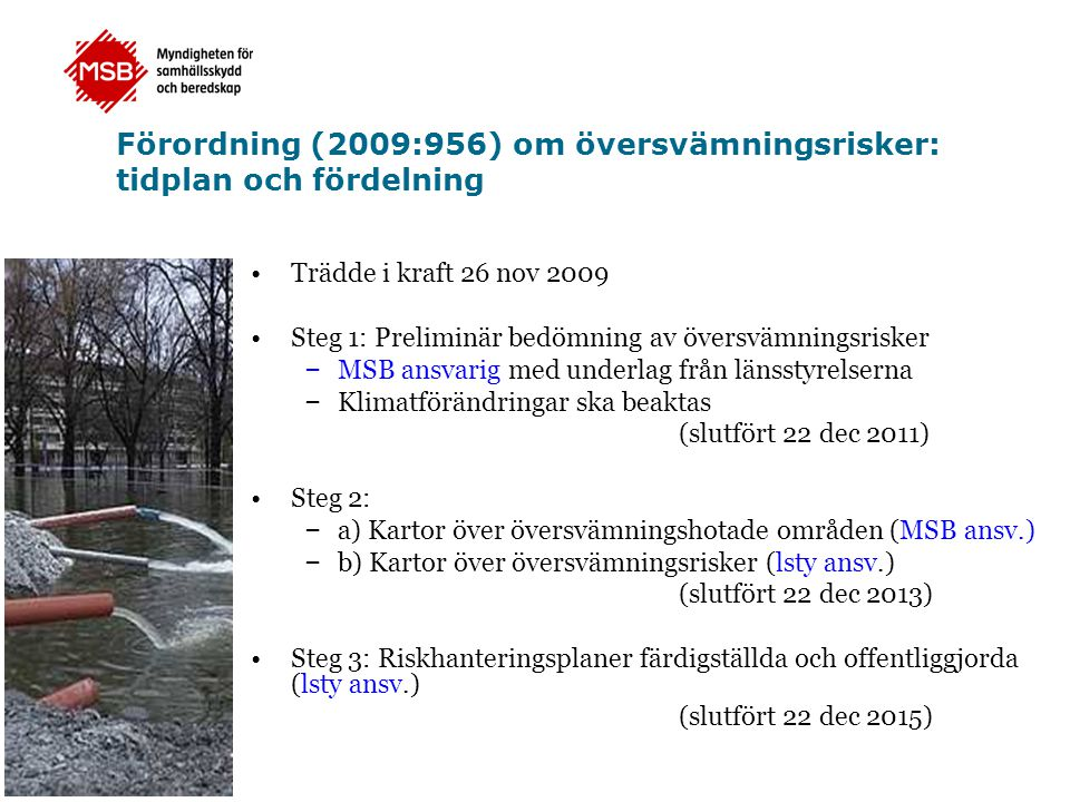 Förordning (2009:956) om översvämningsrisker: tidplan och fördelning
