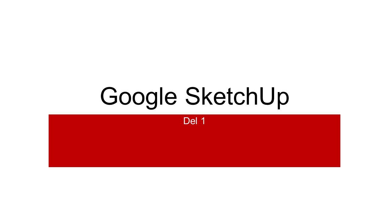 Google SketchUp Del 1
