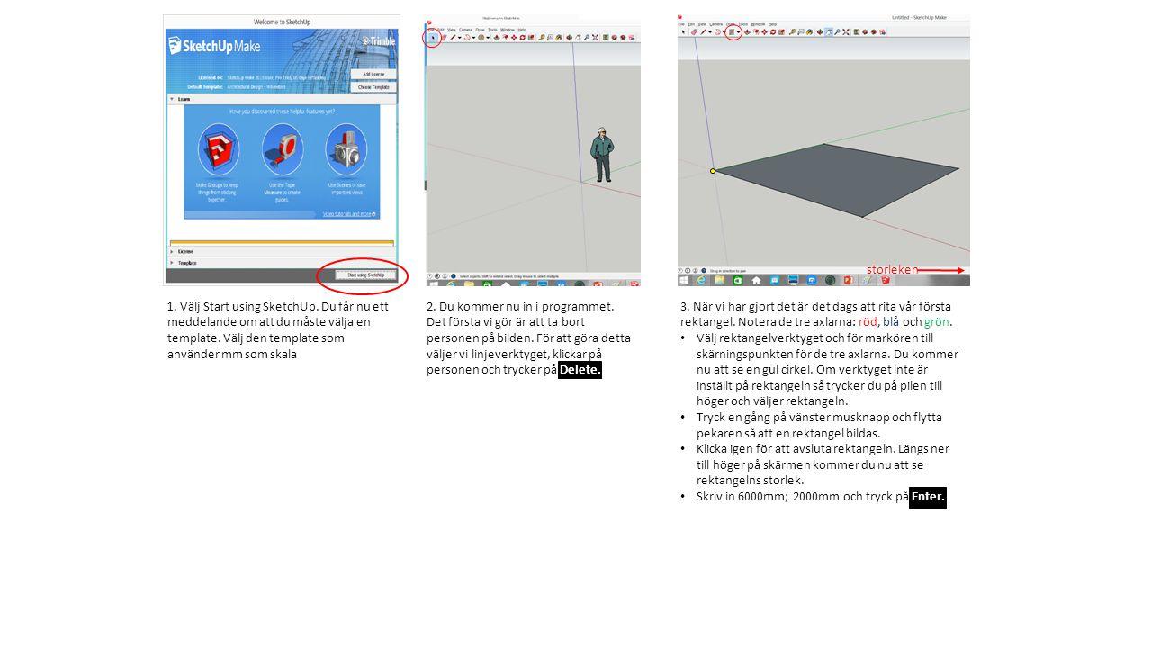 1. Välj Start using SketchUp