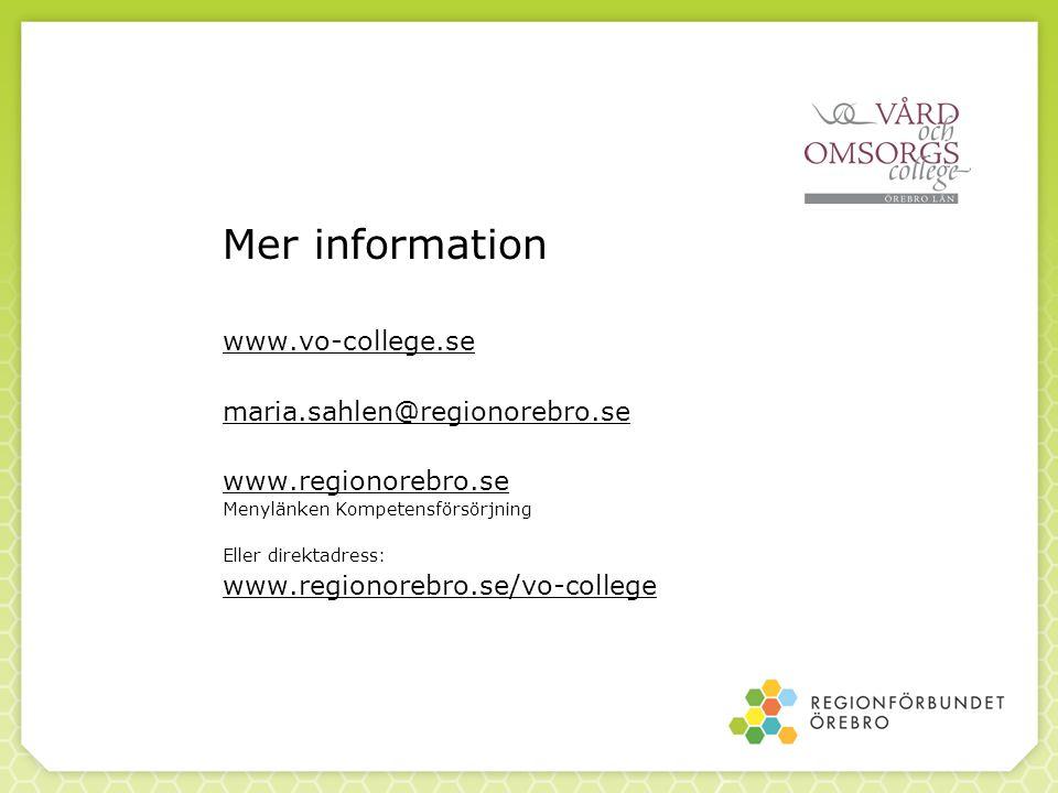 Mer information www.vo-college.se maria.sahlen@regionorebro.se