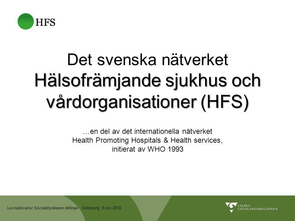 Det svenska nätverket Hälsofrämjande sjukhus och vårdorganisationer (HFS)