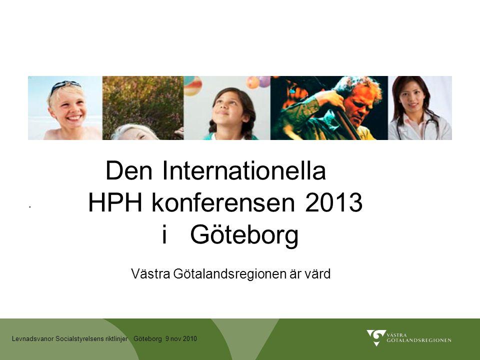Den Internationella HPH konferensen 2013 i Göteborg Västra Götalandsregionen är värd