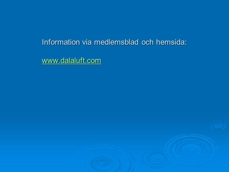 Information via medlemsblad och hemsida: www.dalaluft.com