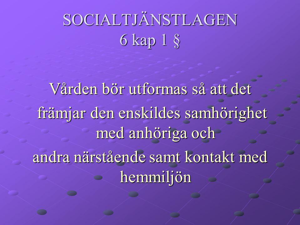 SOCIALTJÄNSTLAGEN 6 kap 1 §