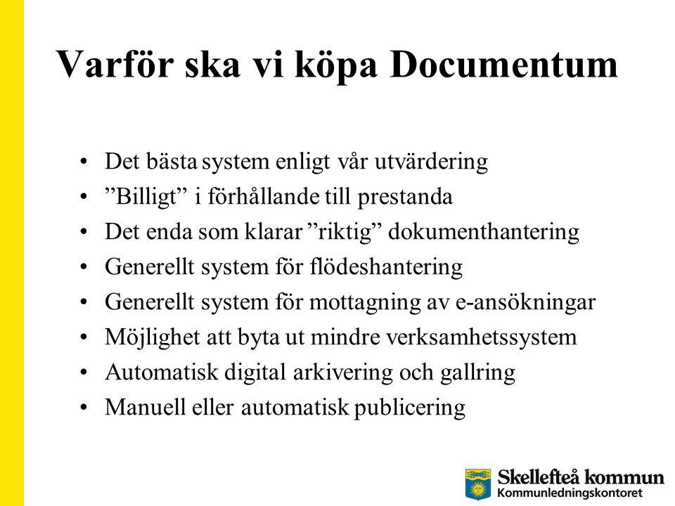 Varför ska vi köpa Documentum