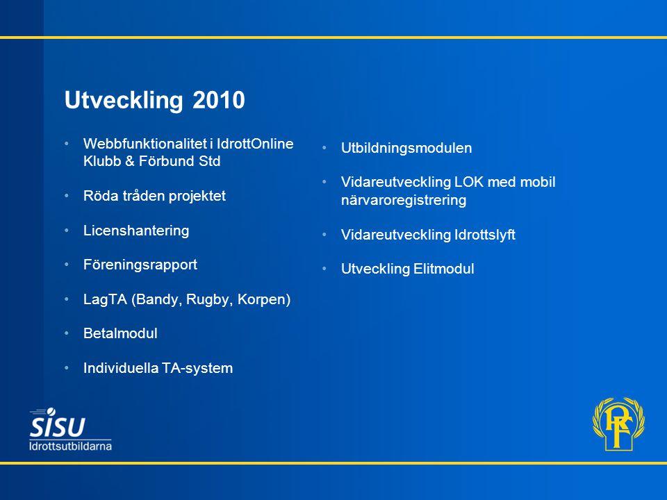 Utveckling 2010 Webbfunktionalitet i IdrottOnline Klubb & Förbund Std