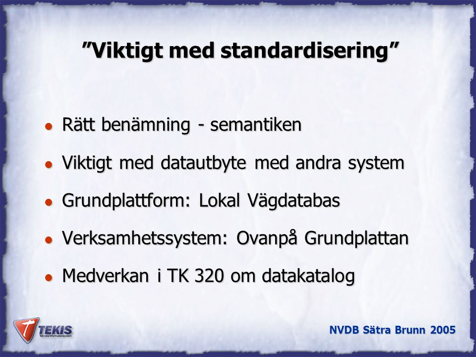 Viktigt med standardisering