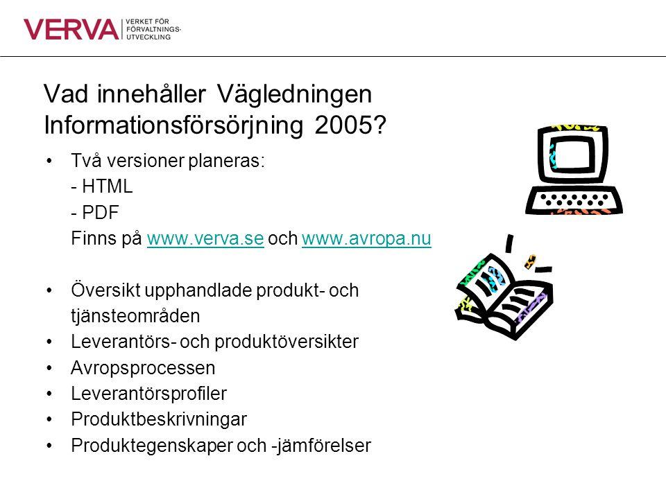 Vad innehåller Vägledningen Informationsförsörjning 2005