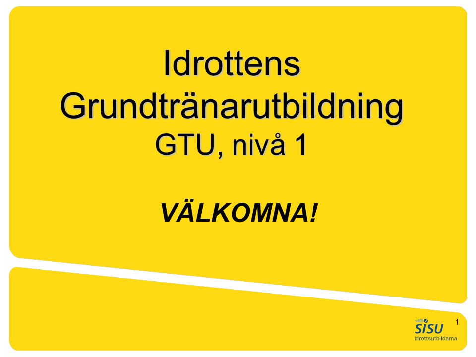 Idrottens Grundtränarutbildning GTU, nivå 1