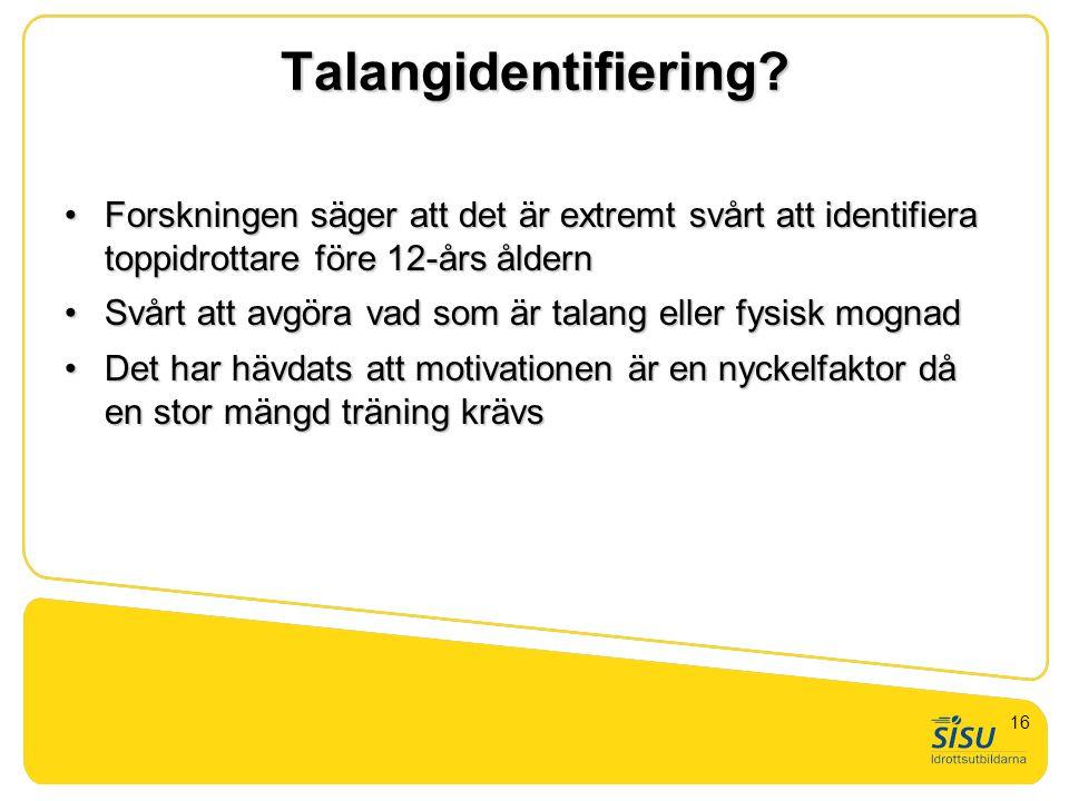 GTU nivå 1. Presentation Talangidentifiering Forskningen säger att det är extremt svårt att identifiera toppidrottare före 12-års åldern.