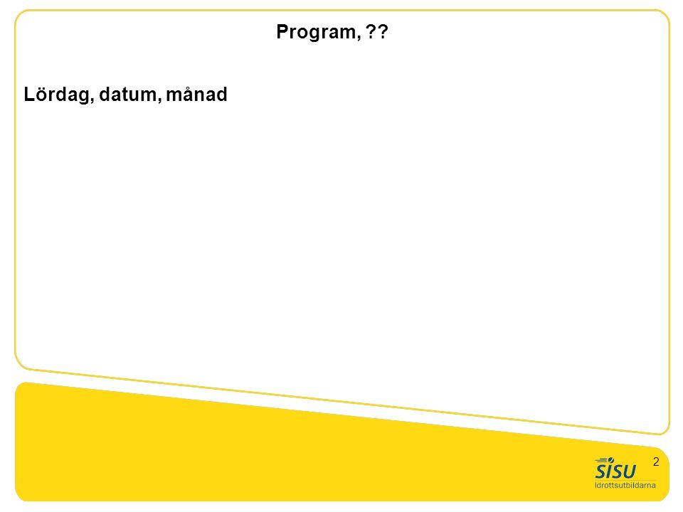 Program, Lördag, datum, månad GTU nivå 1. Presentation 2