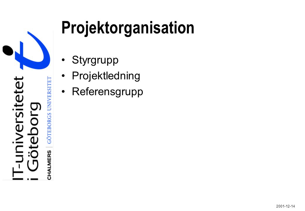 Projektorganisation Styrgrupp Projektledning Referensgrupp 4