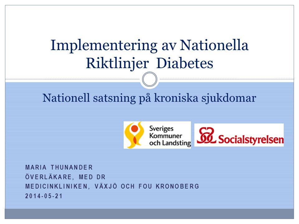 Implementering av Nationella Riktlinjer Diabetes Nationell satsning på kroniska sjukdomar