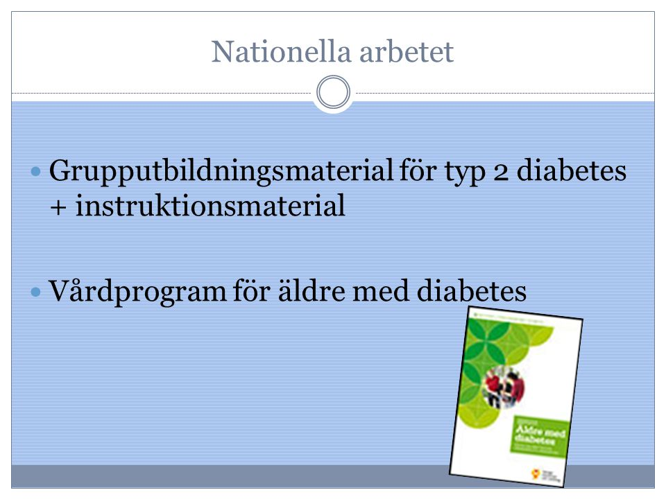 Nationella arbetet Grupputbildningsmaterial för typ 2 diabetes + instruktionsmaterial.