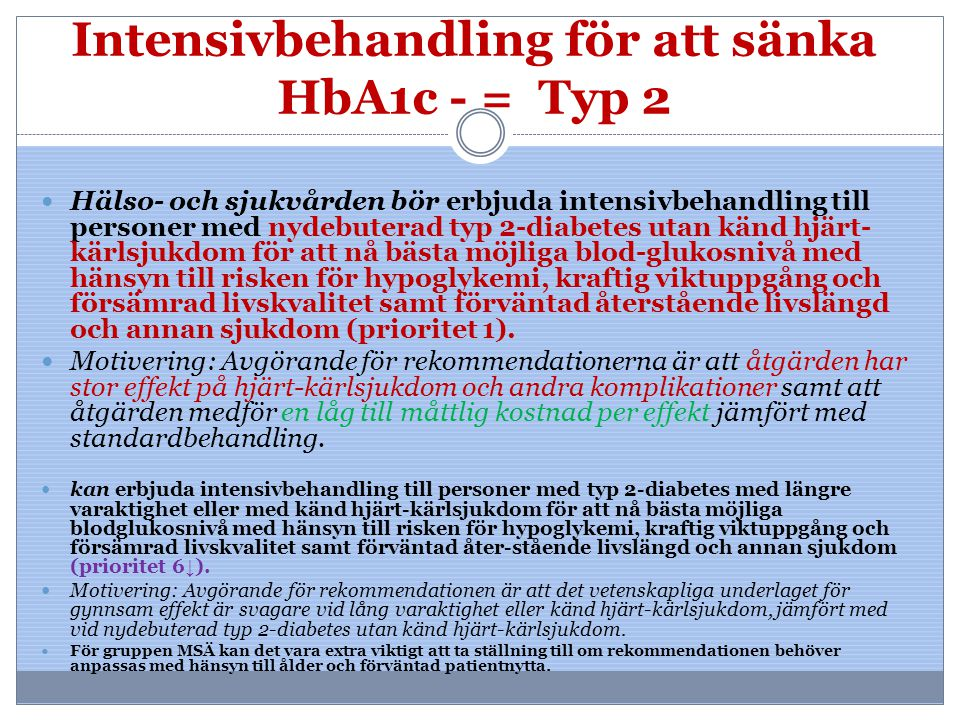Intensivbehandling för att sänka HbA1c - = Typ 2
