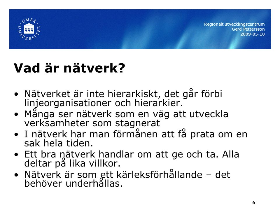 Regionalt utvecklingscentrum Gerd Pettersson 2009-05-10