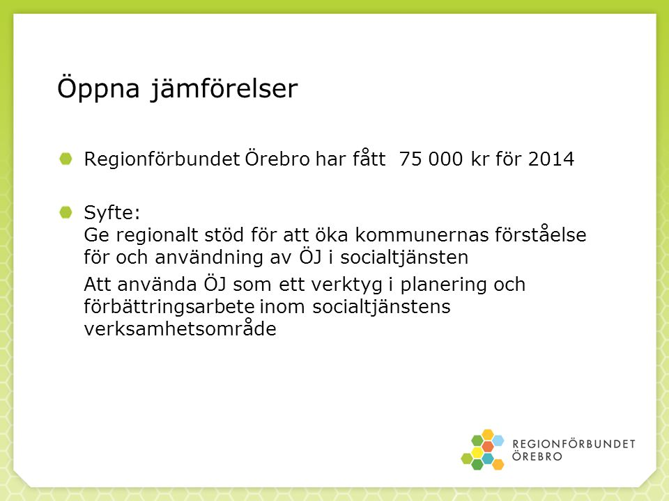 Öppna jämförelser Regionförbundet Örebro har fått 75 000 kr för 2014