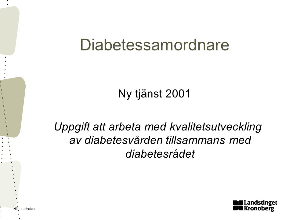 Diabetessamordnare Ny tjänst 2001