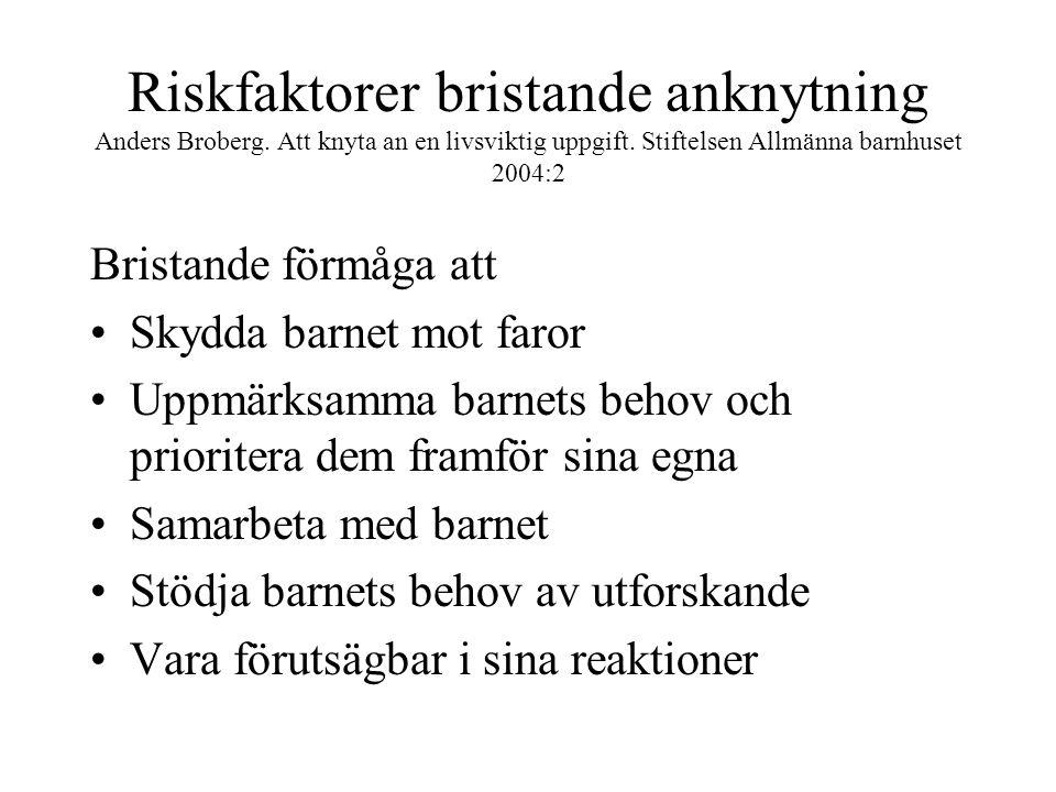 Riskfaktorer bristande anknytning Anders Broberg