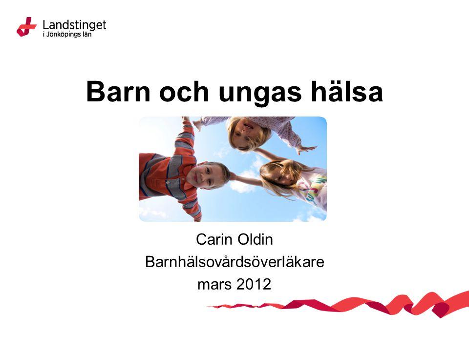 Carin Oldin Barnhälsovårdsöverläkare mars 2012