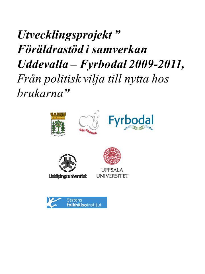 Utvecklingsprojekt Föräldrastöd i samverkan Uddevalla – Fyrbodal 2009-2011, Från politisk vilja till nytta hos brukarna
