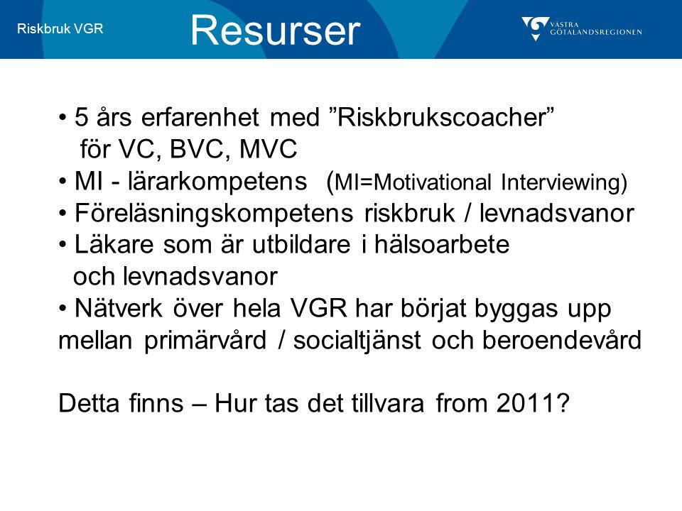 Resurser 5 års erfarenhet med Riskbrukscoacher för VC, BVC, MVC