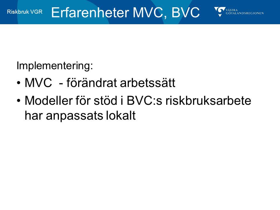 Erfarenheter MVC, BVC MVC - förändrat arbetssätt