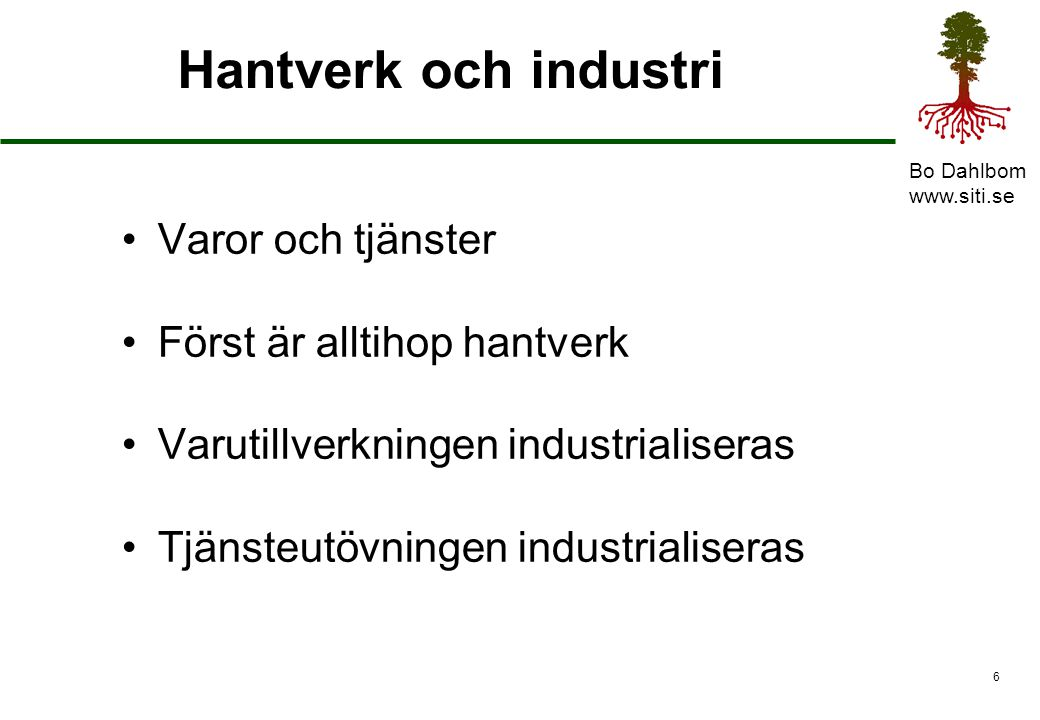 Hantverk och industri Varor och tjänster Först är alltihop hantverk