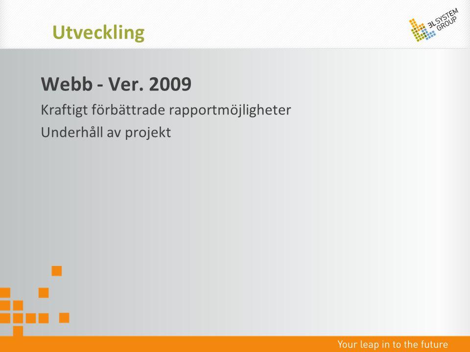 Utveckling Webb - Ver. 2009 Kraftigt förbättrade rapportmöjligheter