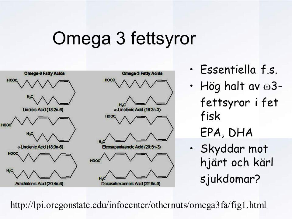 Omega 3 fettsyror Essentiella f.s. Hög halt av 3-