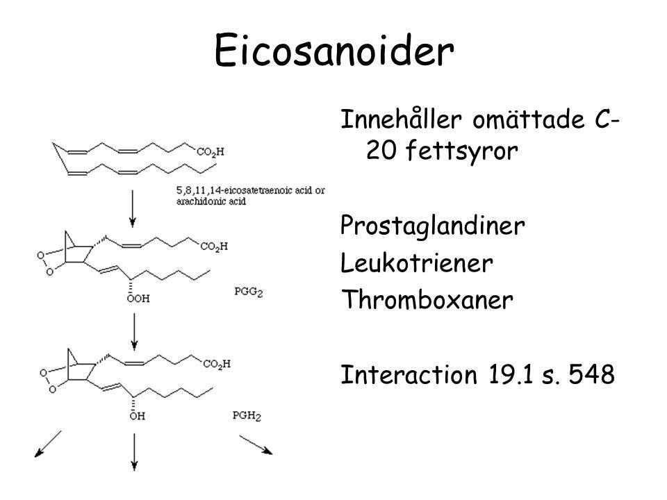 Eicosanoider Innehåller omättade C-20 fettsyror Prostaglandiner