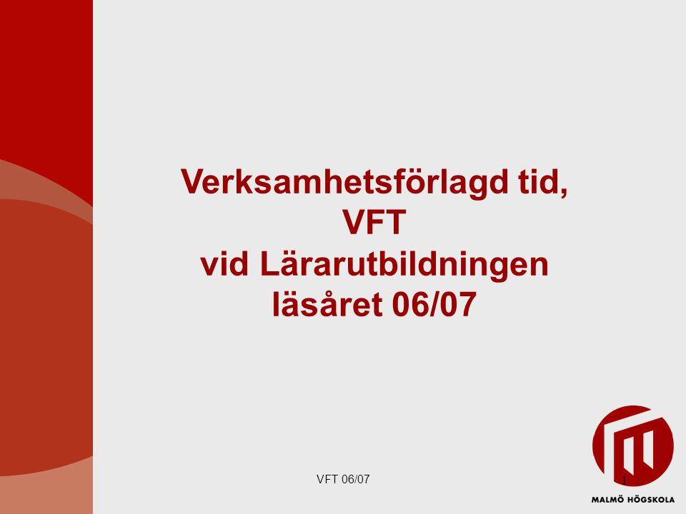 Verksamhetsförlagd tid, VFT vid Lärarutbildningen läsåret 06/07