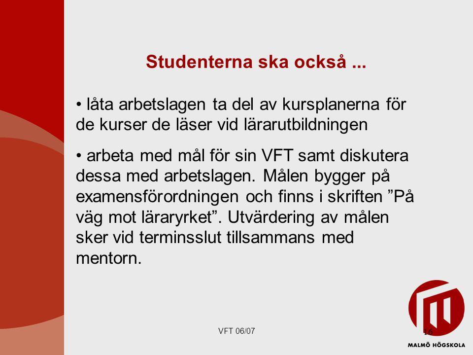Studenterna ska också ... låta arbetslagen ta del av kursplanerna för de kurser de läser vid lärarutbildningen.