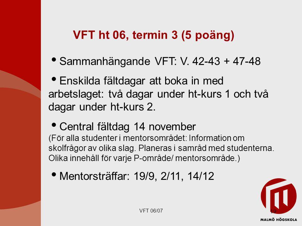 VFT ht 06, termin 3 (5 poäng) Sammanhängande VFT: V. 42-43 + 47-48