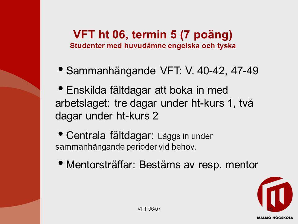 VFT ht 06, termin 5 (7 poäng) Studenter med huvudämne engelska och tyska