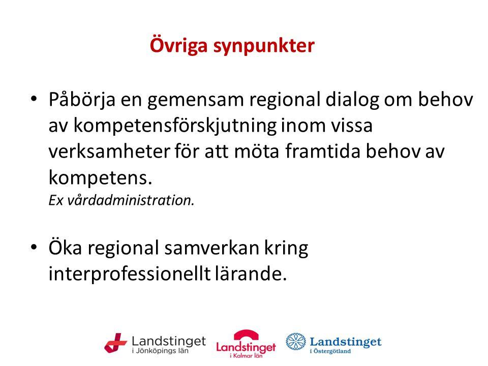 Öka regional samverkan kring interprofessionellt lärande.