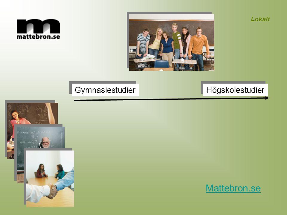 Lokalt Gymnasiestudier Högskolestudier Mattebron.se