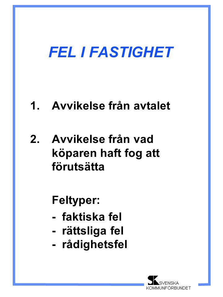 FEL I FASTIGHET 1. Avvikelse från avtalet