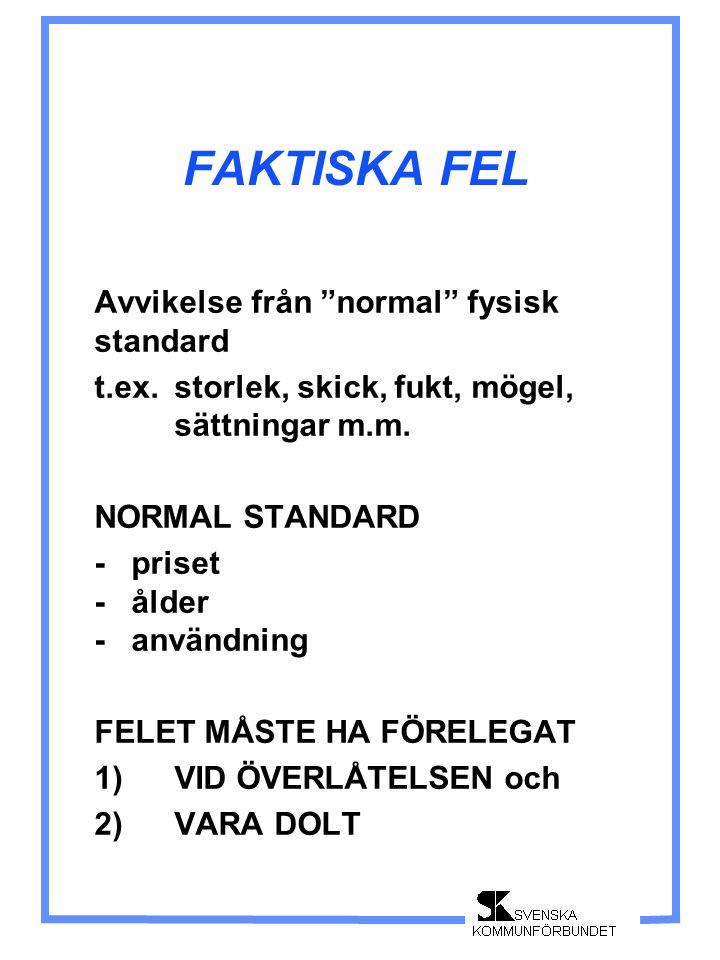 FAKTISKA FEL Avvikelse från normal fysisk standard