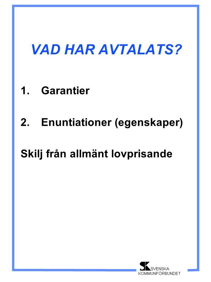 VAD HAR AVTALATS 1. Garantier 2. Enuntiationer (egenskaper)