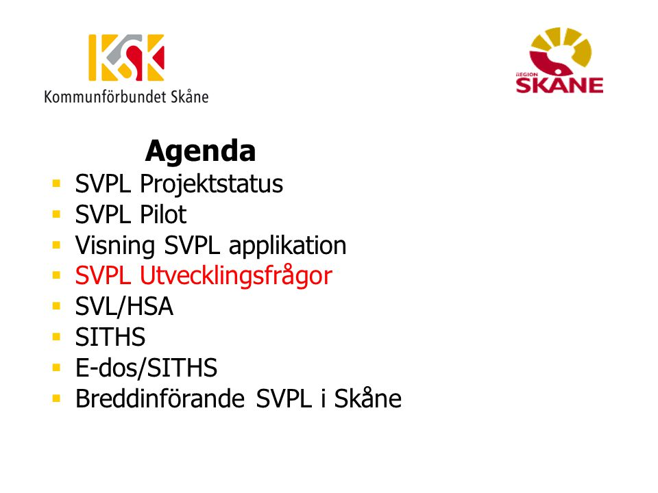 Visning SVPL applikation SVPL Utvecklingsfrågor SVL/HSA SITHS