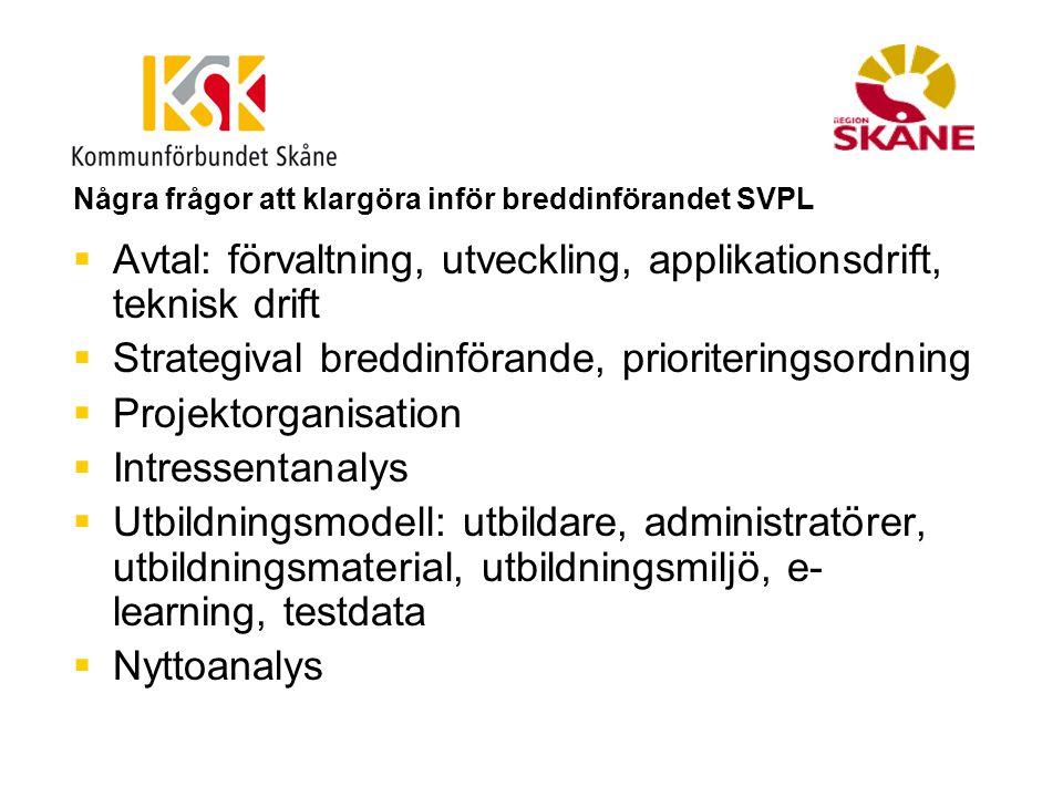 Några frågor att klargöra inför breddinförandet SVPL