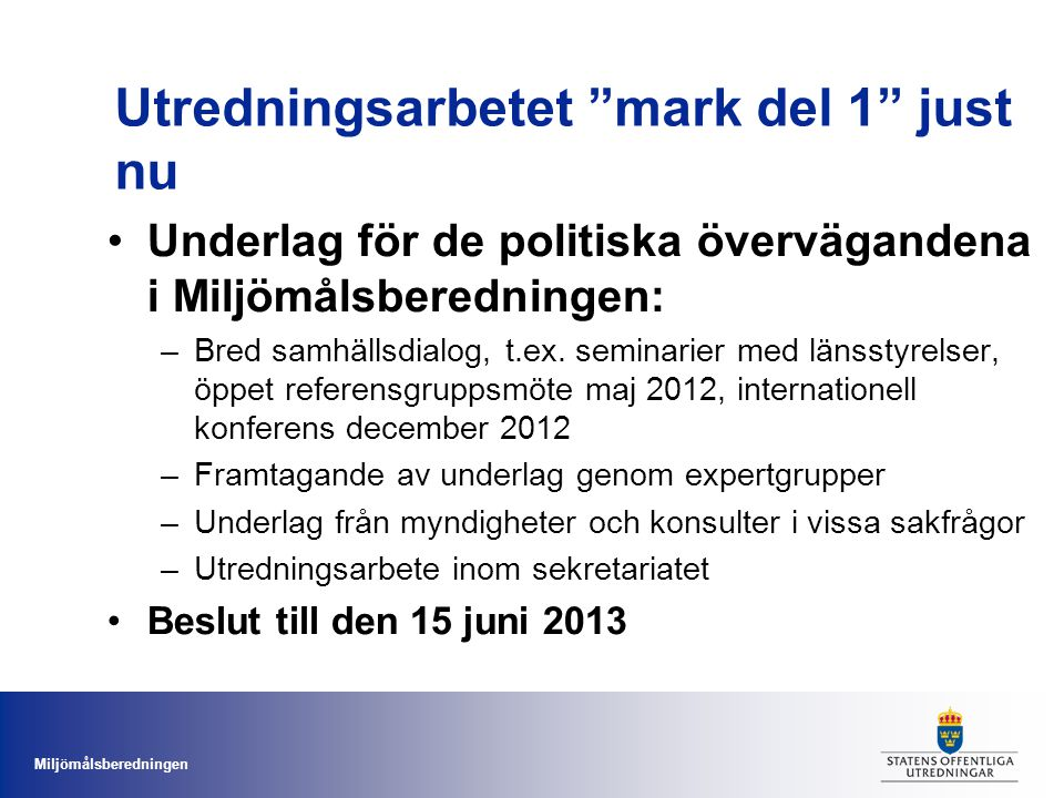 Utredningsarbetet mark del 1 just nu