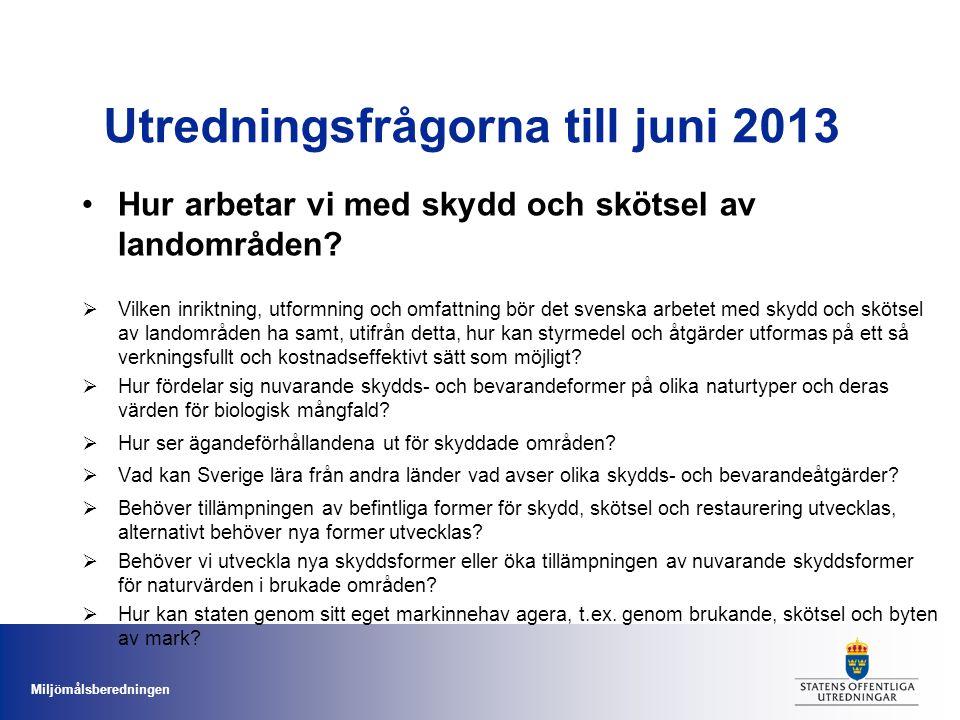 Utredningsfrågorna till juni 2013