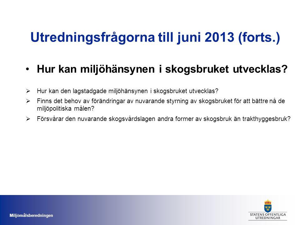 Utredningsfrågorna till juni 2013 (forts.)